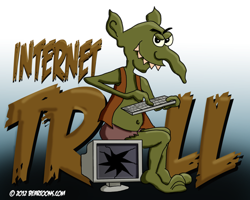 Internet Troll Beartoons dot com 2012 used by permission