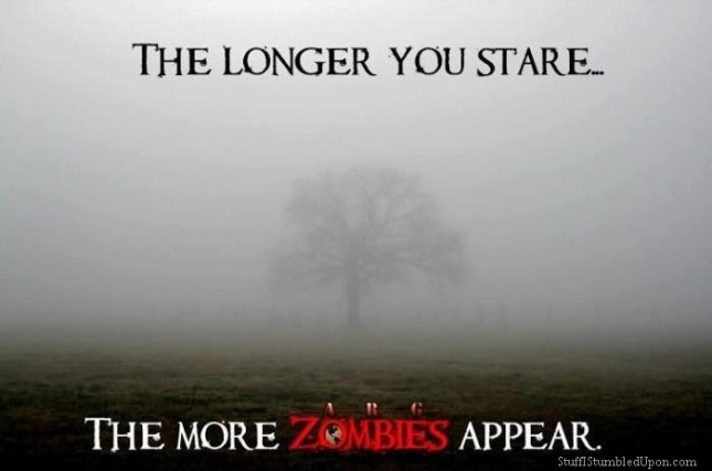 Zombies Appear the longer you stare