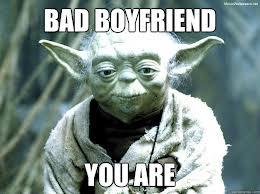 Bad Boyfriend Yoda Meme