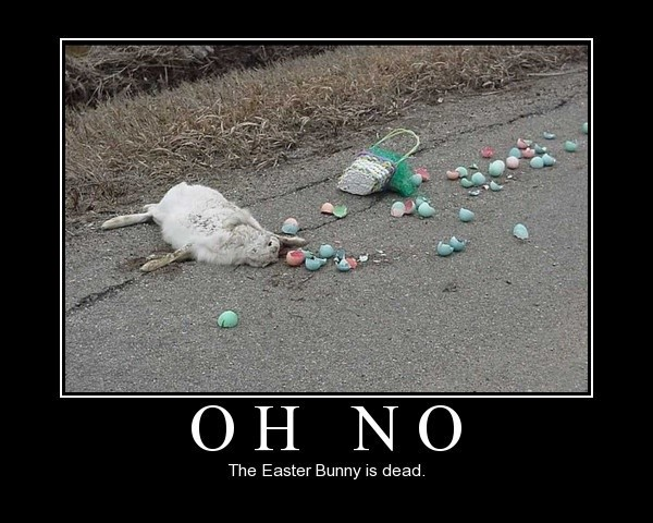 Easter Bunny is Dead