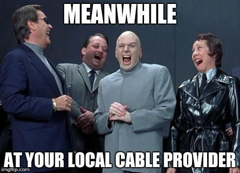 Cable company laughs