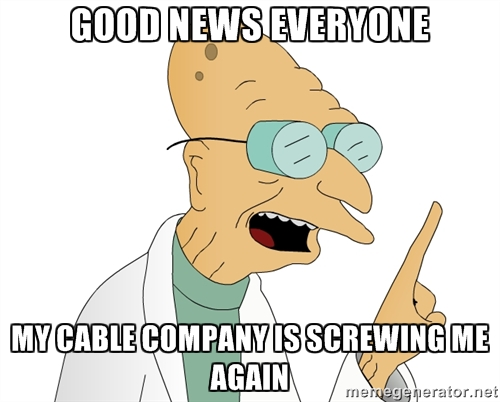Cable Company Screwng Me